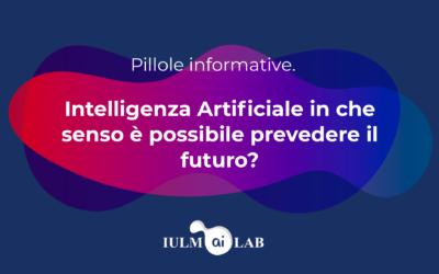 """Intelligenza Artificiale: in che senso è possibile """"prevedere il futuro""""?"""