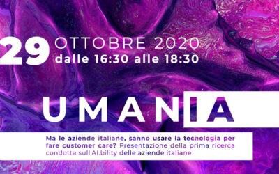 UMANIA 2020 – Ma le aziende italiane, sanno usare la tecnologia per fare customer care?